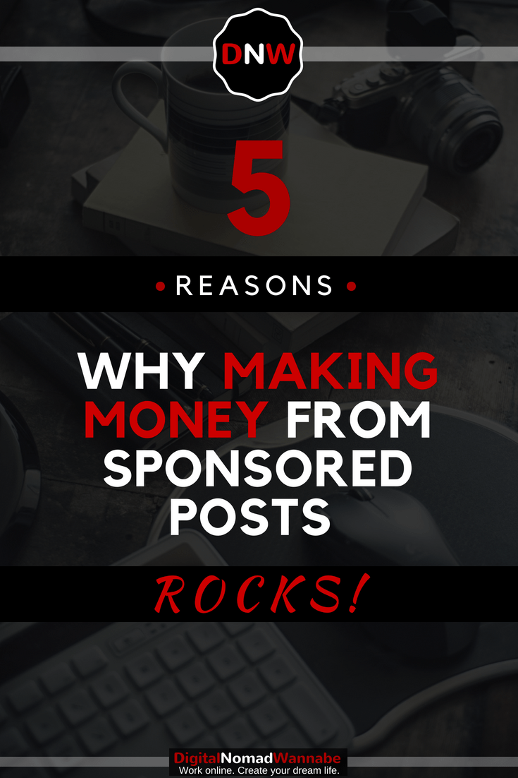 5 Reasons Why Making Money From Sponsored Posts Rocks! Here's why and how to make money from sponsored posts on your blog. Get started now and grow your online income! #MakeMoneyOnline #MakingMoneyFromBlogging #FreeTraining